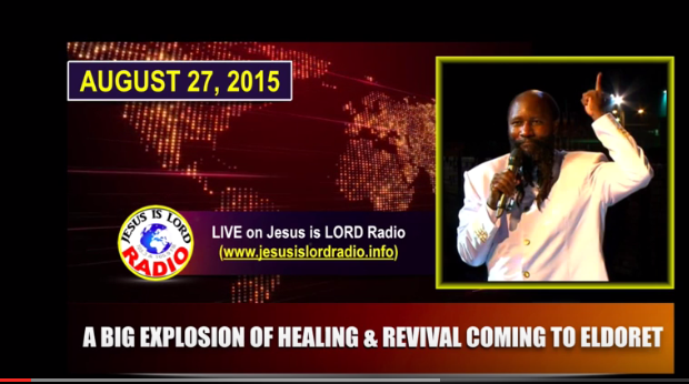 PROPHECY OF A BIG EXPLOSION OF HEALING & REVIVAL COMING TO THE ELDORET MEETING - PROPHET DR. OWUOR-August 27-2015