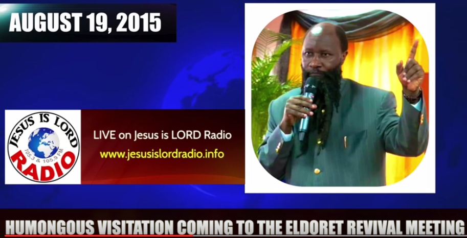 Sixth (6th) Prophecy of the LORD-Major Visitation Coming to Mega Eldoret Revival- August 19-2015