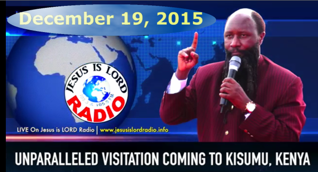 Unparalleled Visitation of the Holy Anointing of the LORD Coming to Kisumu-Prophet-Dr.Owuor-Prophecy 5-